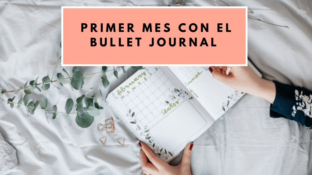 PRIMER MES CON EL BULLET JOURNAL